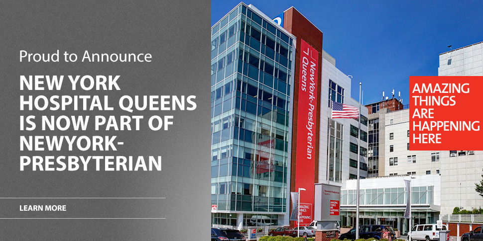 New York Hospital Queens and NewYork-Presbyterian Establish New Relationship